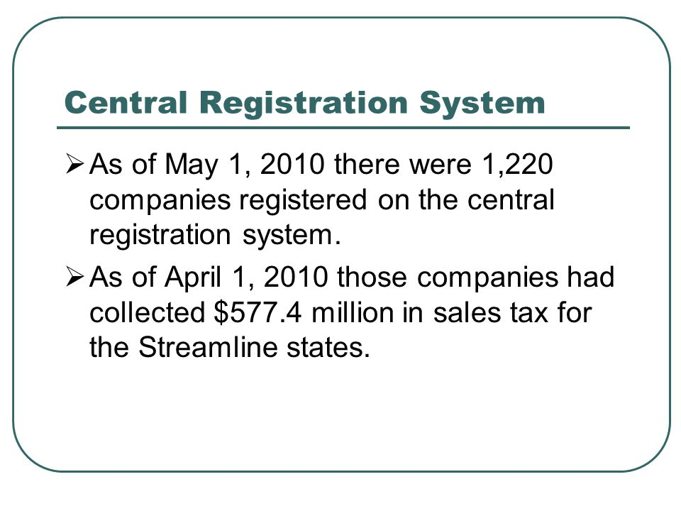 Central Registration System  As of May 1, 2010 there were 1,220 companies registered on the central registration system.