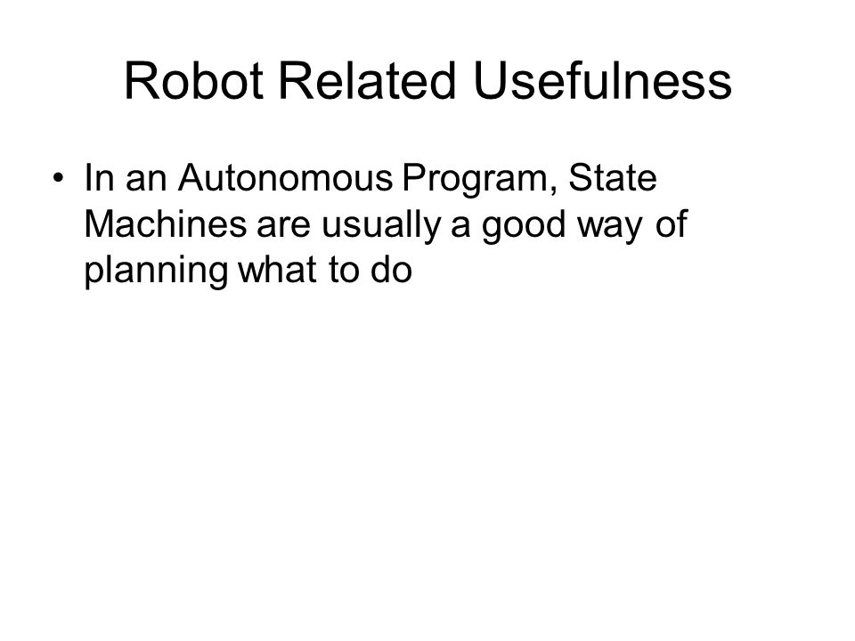 Robot Related Usefulness (cont.) Say you wanted to follow a line and you have 3 reflective sensors watching the line.