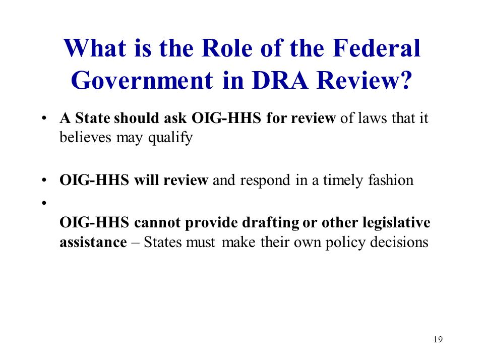 19 What is the Role of the Federal Government in DRA Review.