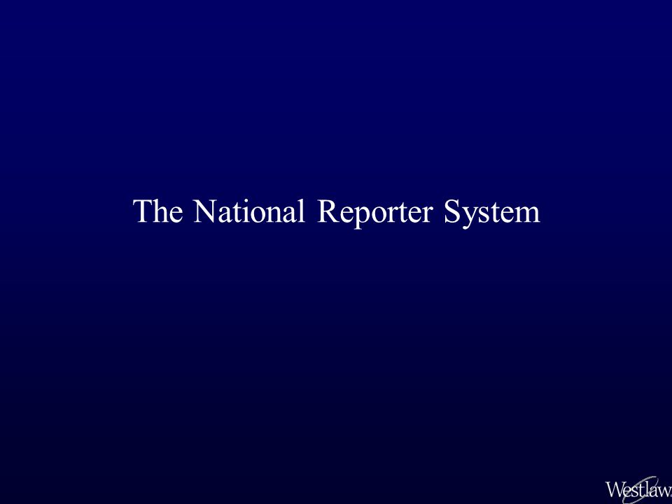 The National Reporter System