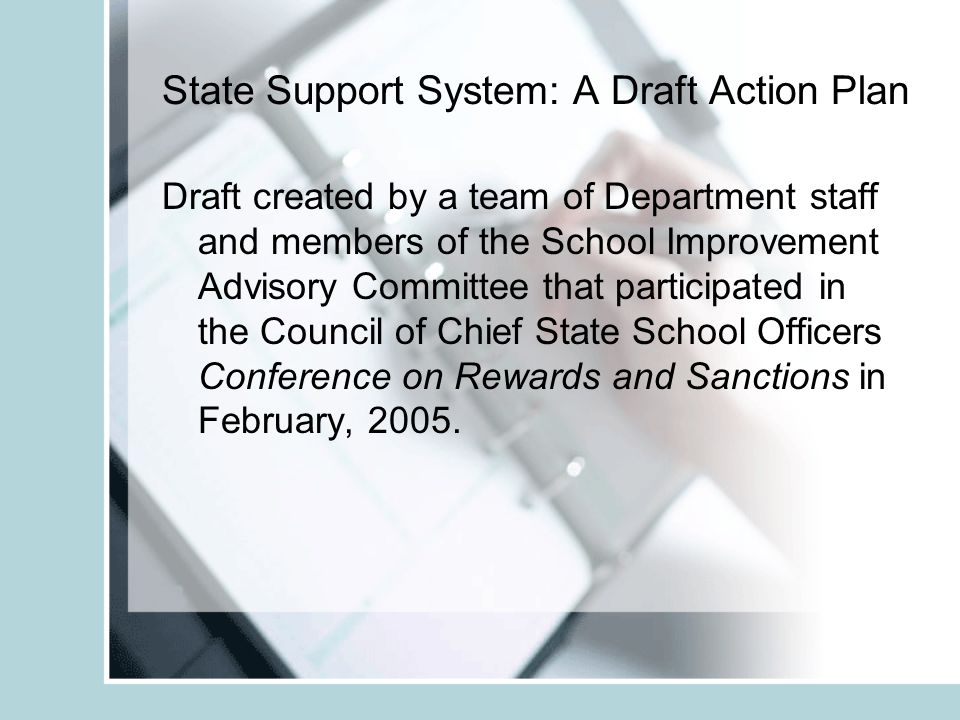 State Support System: A Draft Action Plan Draft created by a team of Department staff and members of the School Improvement Advisory Committee that pa
