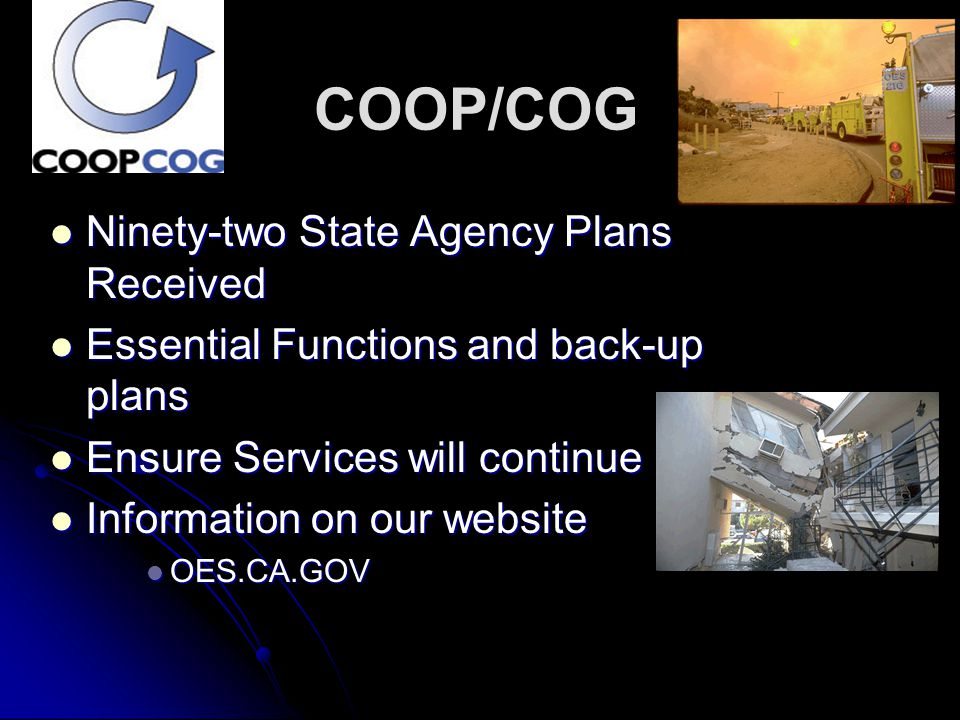 COOP/COG Ninety-two State Agency Plans Received Ninety-two State Agency Plans Received Essential Functions and back-up plans Essential Functions and b