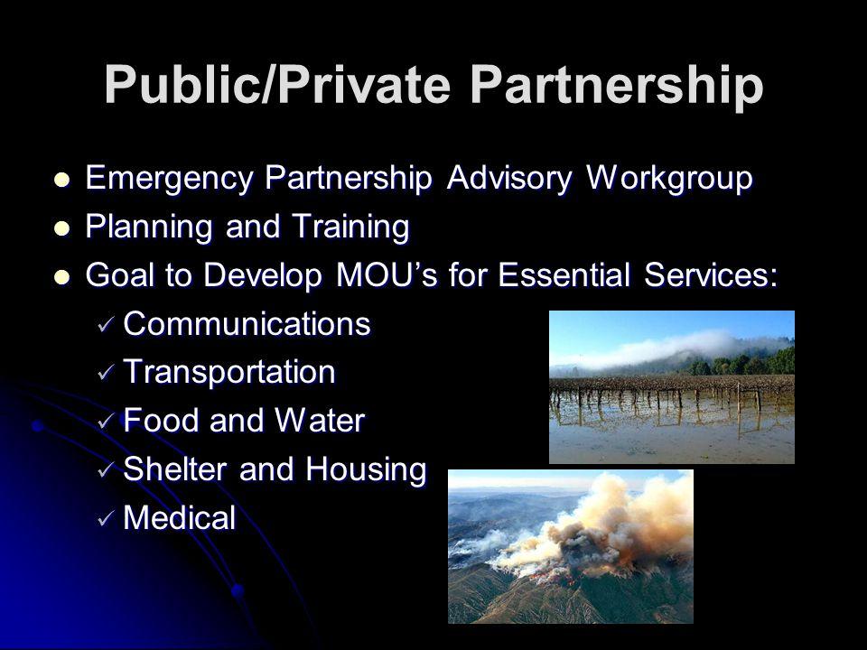 Public/Private Partnership Emergency Partnership Advisory Workgroup Emergency Partnership Advisory Workgroup Planning and Training Planning and Traini