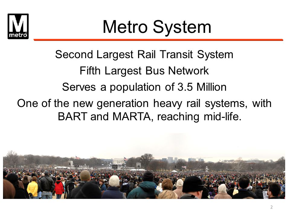 Second Largest Rail Transit System Fifth Largest Bus Network Serves a population of 3.5 Million One of the new generation heavy rail systems, with BAR