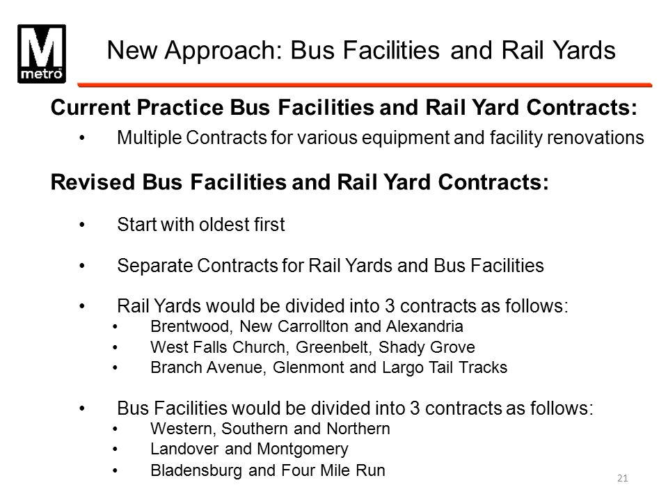 New Approach: Bus Facilities and Rail Yards Current Practice Bus Facilities and Rail Yard Contracts: Multiple Contracts for various equipment and faci