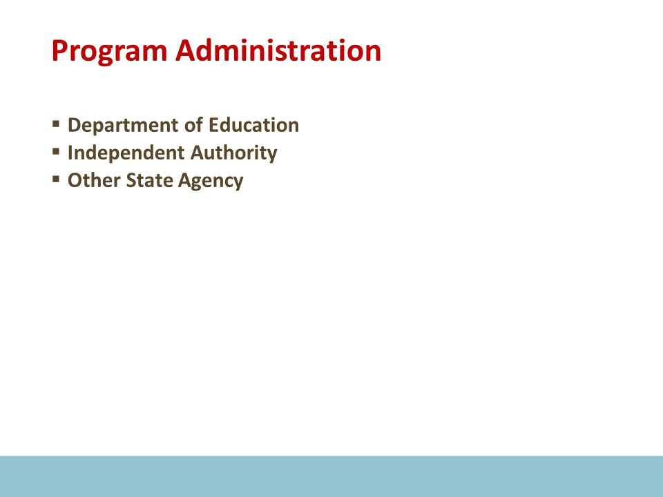 Program Administration  Department of Education  Independent Authority  Other State Agency