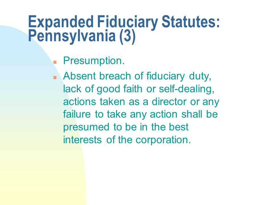 Expanded Fiduciary Statutes: Pennsylvania (3) n Presumption.