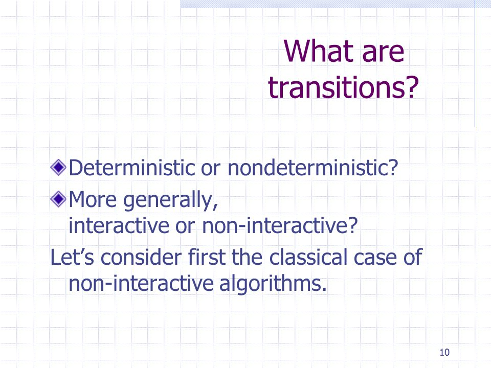 What are transitions.Deterministic or nondeterministic.