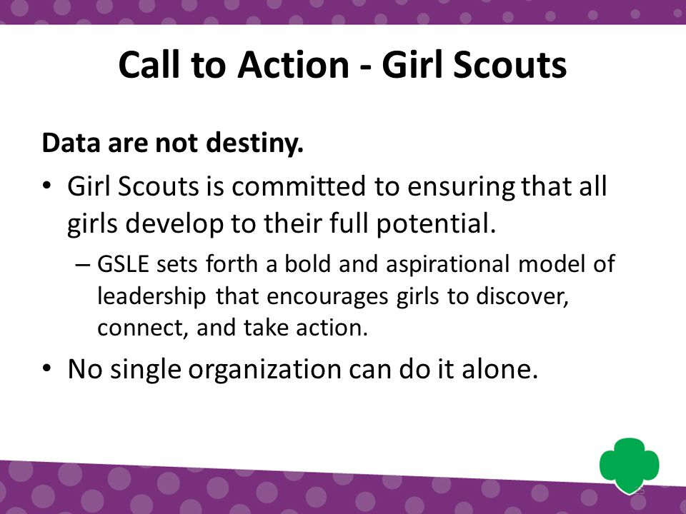 Call to Action - Girl Scouts Data are not destiny.
