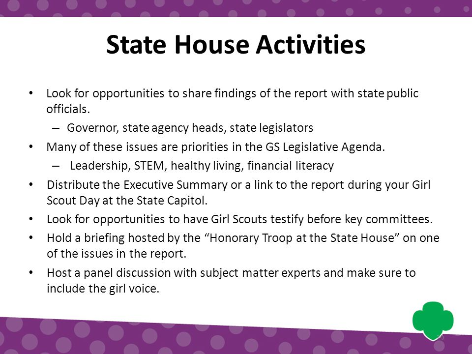 State House Activities Look for opportunities to share findings of the report with state public officials.