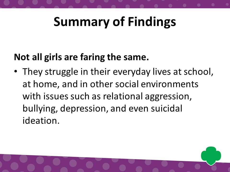 Summary of Findings Not all girls are faring the same.