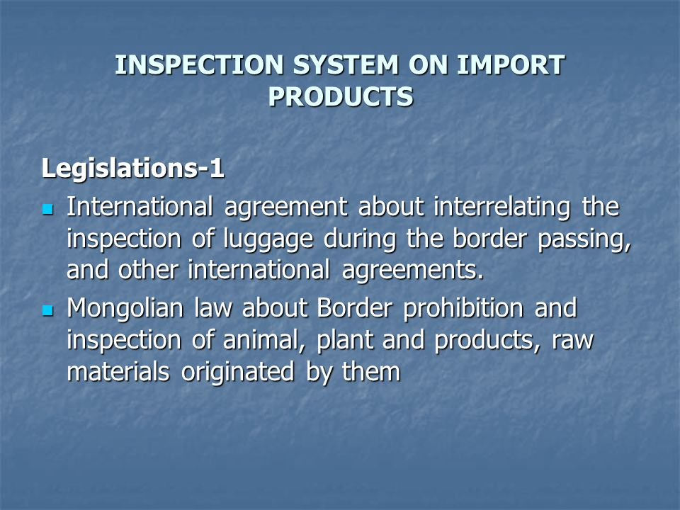 INSPECTION SYSTEM ON IMPORT PRODUCTS Legislations-2 Legislations-2 Law on Food Law on Food Law about Harmful, and dangerous chemicals.