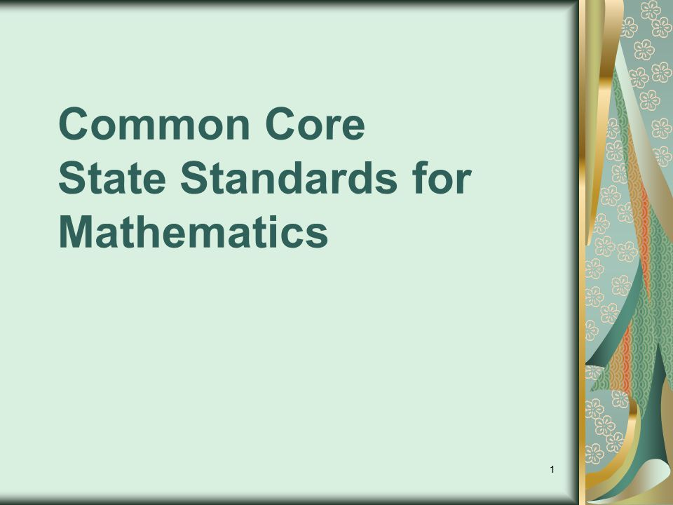 1 Common Core State Standards for Mathematics