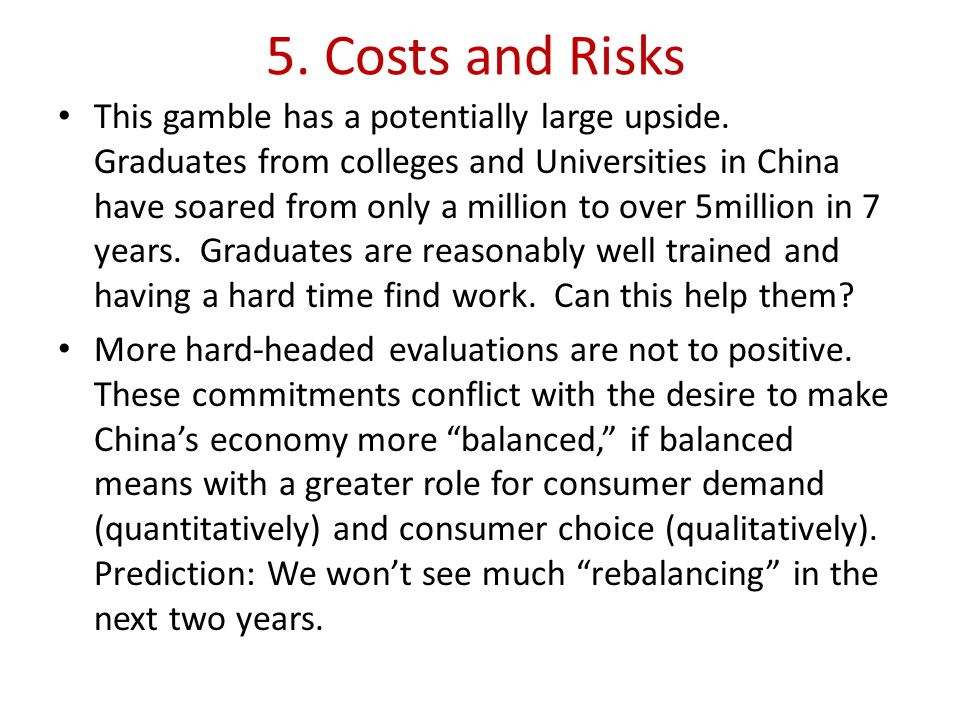 5.Costs and Risks This gamble has a potentially large upside.