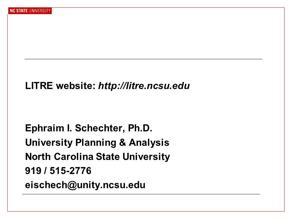 LITRE website: http://litre.ncsu.edu Ephraim I. Schechter, Ph.D.