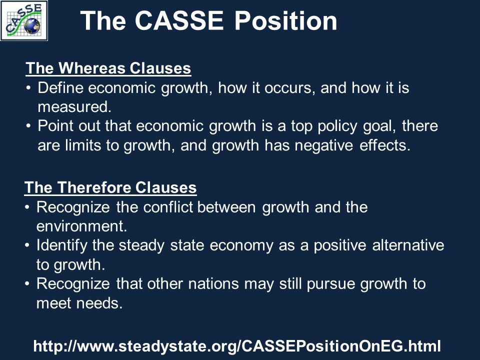 The CASSE Position The Whereas Clauses Define economic growth, how it occurs, and how it is measured. Point out that economic growth is a top policy g