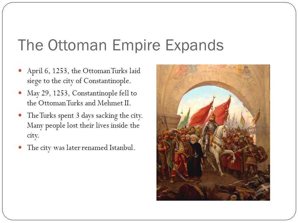 The Ottomans Gain Strength Gunpowder made the Ottomans powerful Janissaries (elite fighting force made up of enslaved Christian boys) Janissaries sele