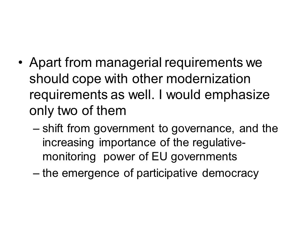 Apart from managerial requirements we should cope with other modernization requirements as well.