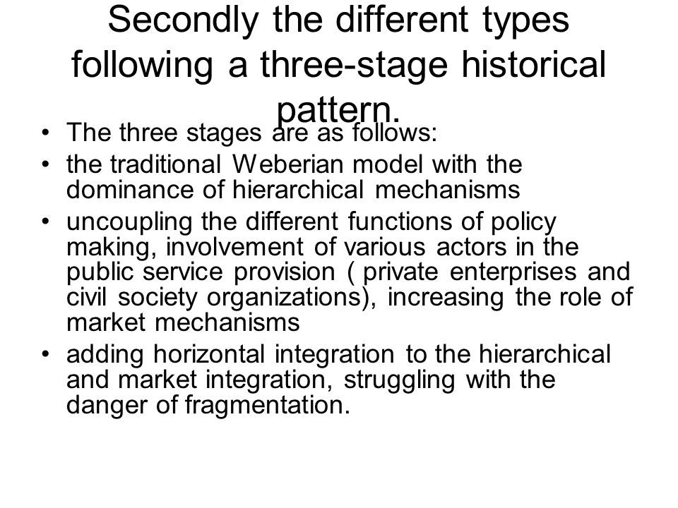 Secondly the different types following a three-stage historical pattern.