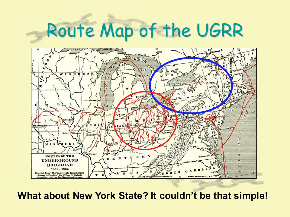 Route Map of the UGRR What about New York State It couldn't be that simple!