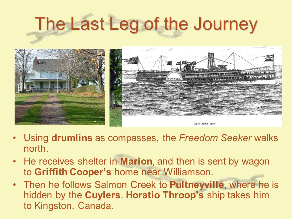 The Last Leg of the Journey Using drumlins as compasses, the Freedom Seeker walks north.