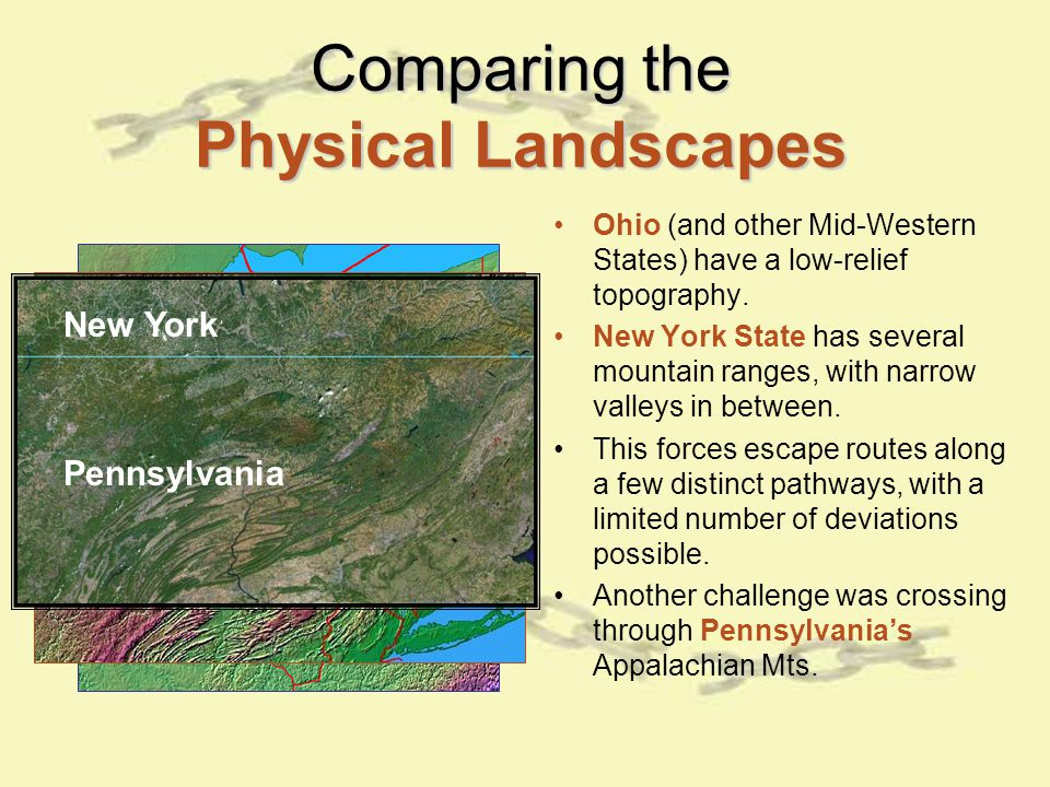 Comparing the Physical Landscapes Ohio (and other Mid-Western States) have a low-relief topography.