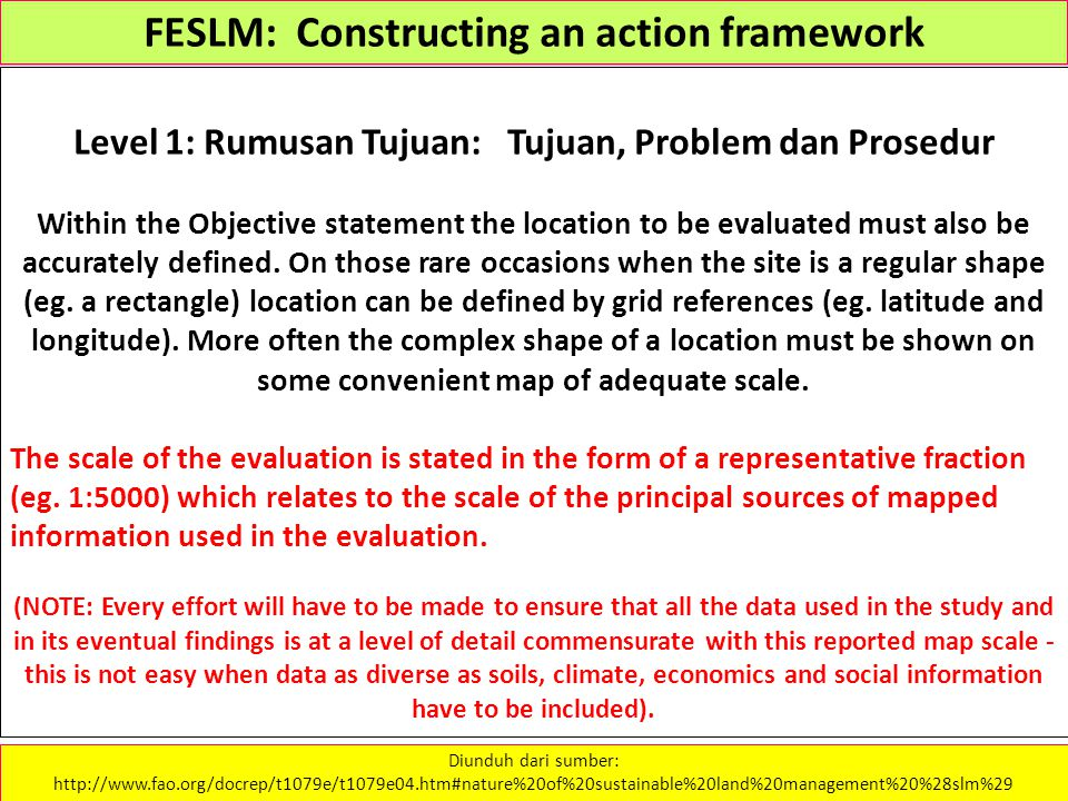 FESLM: Constructing an action framework Level 1: Rumusan Tujuan: Tujuan, Problem dan Prosedur Within the Objective statement the location to be evalua