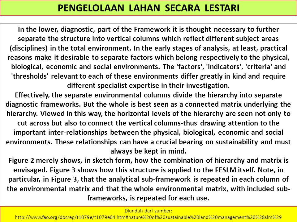 PENGELOLAAN LAHAN SECARA LESTARI In the lower, diagnostic, part of the Framework it is thought necessary to further separate the structure into vertic