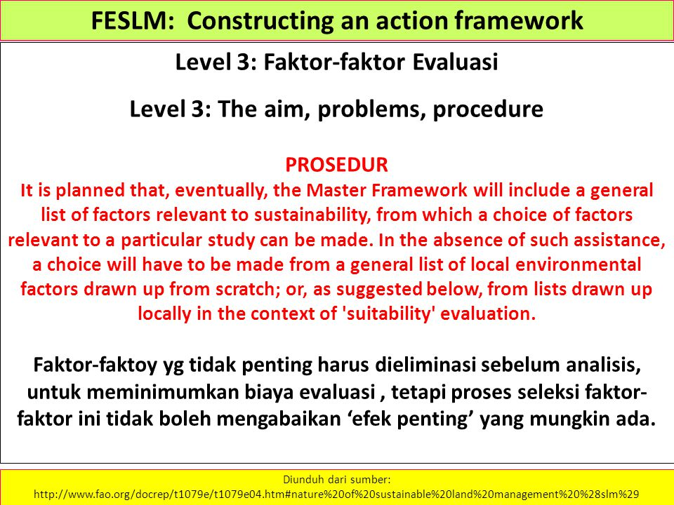 FESLM: Constructing an action framework Level 3: Faktor-faktor Evaluasi Level 3: The aim, problems, procedure PROSEDUR It is planned that, eventually,