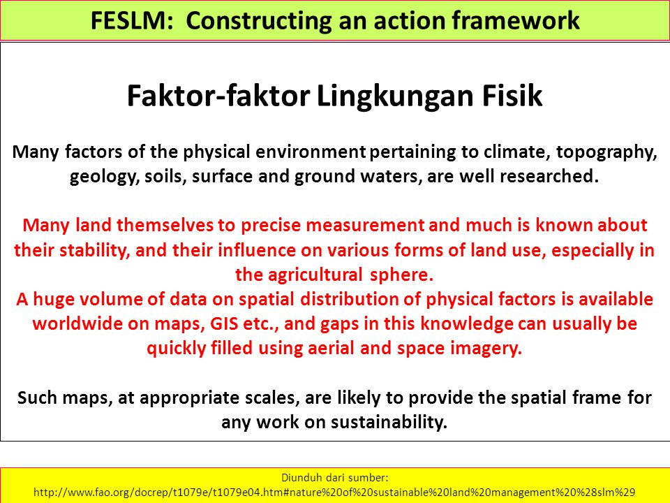 FESLM: Constructing an action framework Faktor-faktor Lingkungan Fisik Many factors of the physical environment pertaining to climate, topography, geo