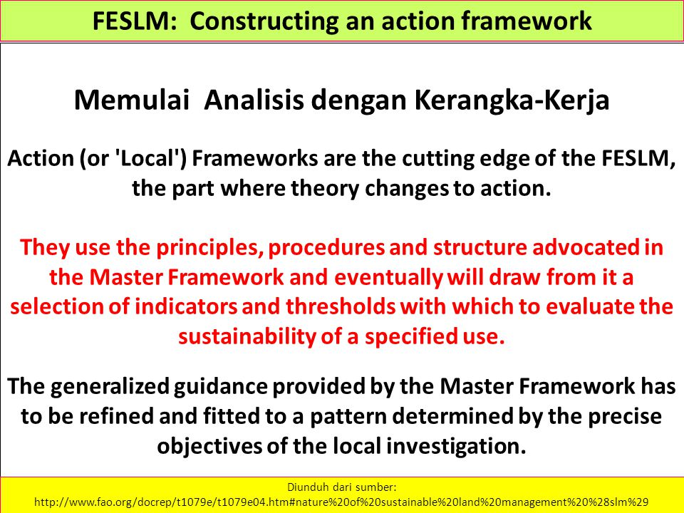 FESLM: Constructing an action framework Memulai Analisis dengan Kerangka-Kerja Action (or 'Local') Frameworks are the cutting edge of the FESLM, the p