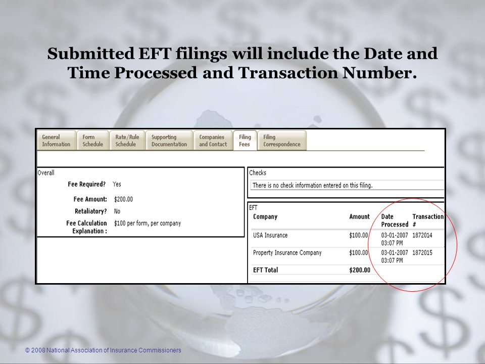 © 2008 National Association of Insurance Commissioners Submitted EFT filings will include the Date and Time Processed and Transaction Number.