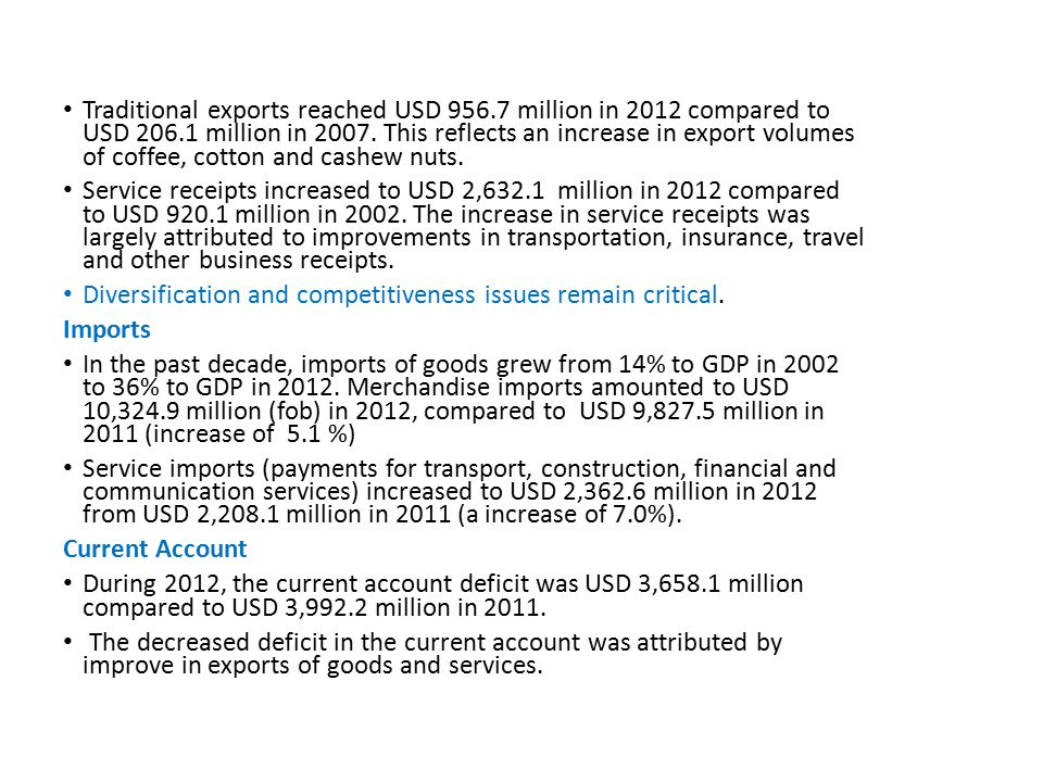 Traditional exports reached USD 956.7 million in 2012 compared to USD 206.1 million in 2007.