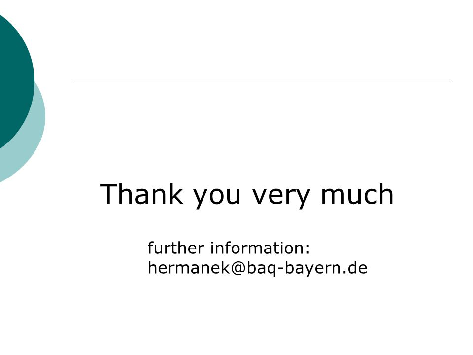  Thank you very much further information: hermanek@baq-bayern.de
