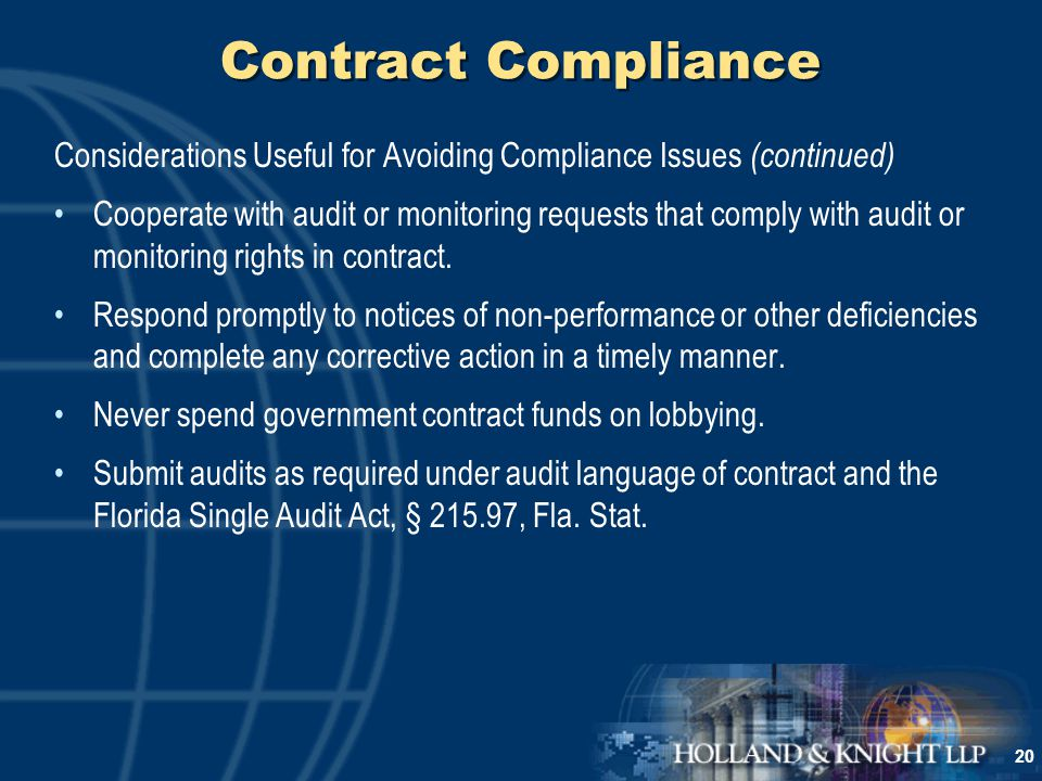 20 Contract Compliance Considerations Useful for Avoiding Compliance Issues (continued) Cooperate with audit or monitoring requests that comply with audit or monitoring rights in contract.