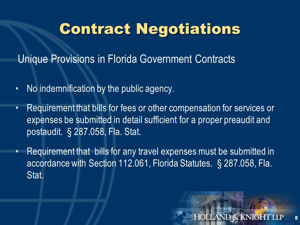 8 Contract Negotiations Unique Provisions in Florida Government Contracts No indemnification by the public agency.