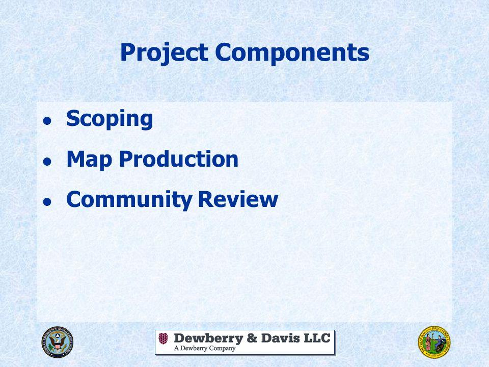 Project Components l Scoping l Map Production l Community Review