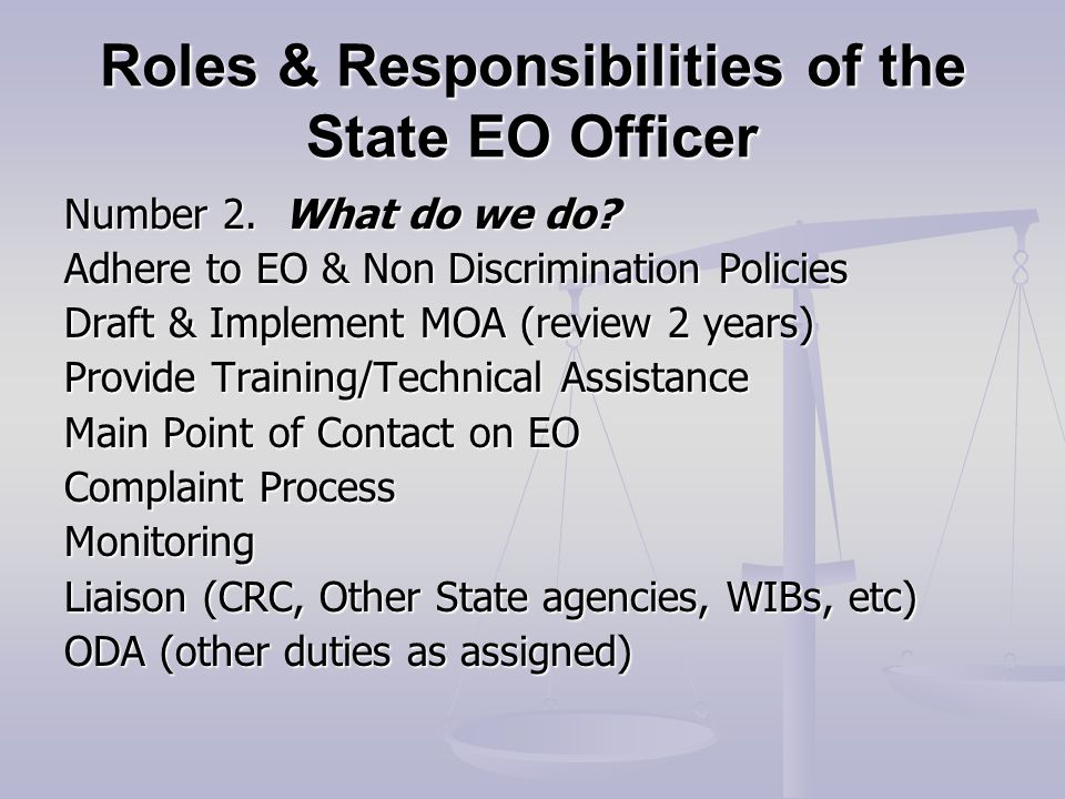 Roles & Responsibilities of the State EO Officer Con't Balancing Act….