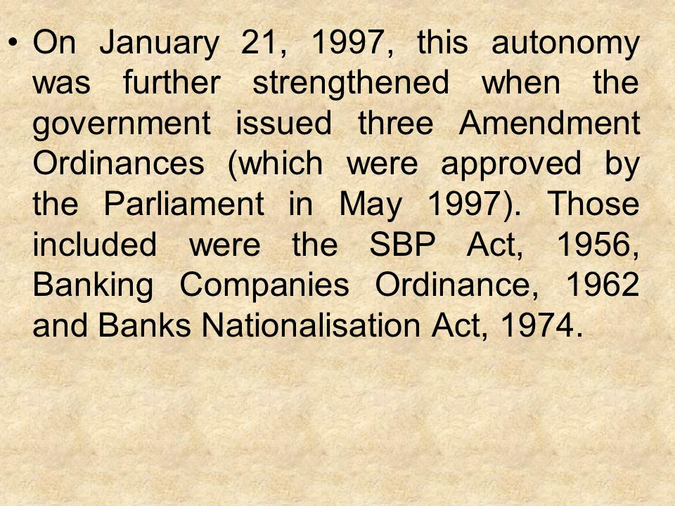 On January 21, 1997, this autonomy was further strengthened when the government issued three Amendment Ordinances (which were approved by the Parliame