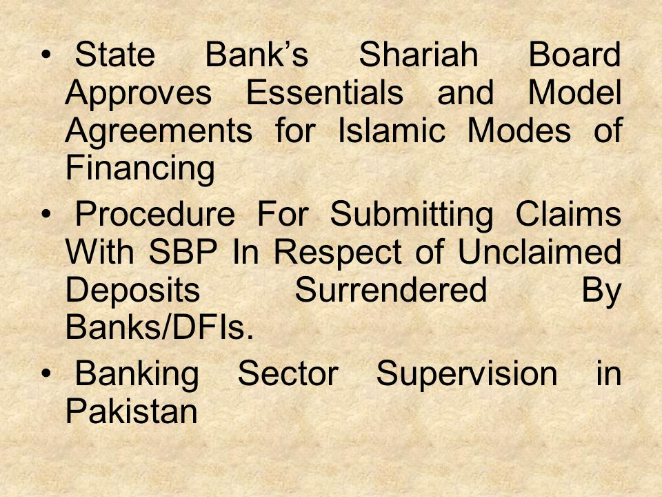 State Bank's Shariah Board Approves Essentials and Model Agreements for Islamic Modes of Financing Procedure For Submitting Claims With SBP In Respect