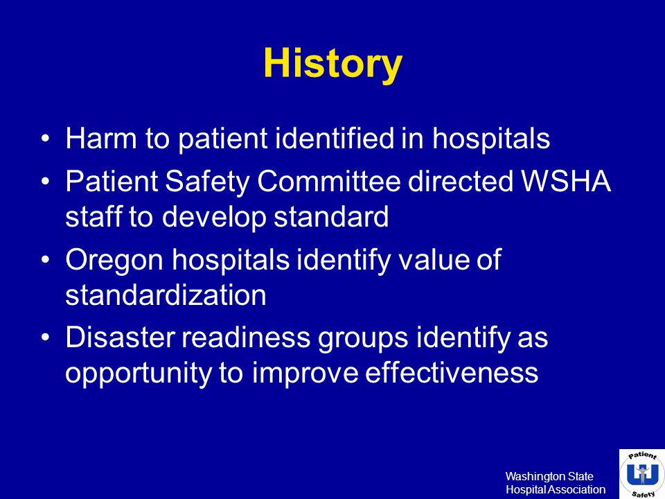 Washington State Hospital Association Work Supported By: Northwest Organization of Nurse Executives Oregon Association of Hospitals & Health Systems Oregon Patient Safety Commission Washington State Hospital Association Washington State Nurses Association