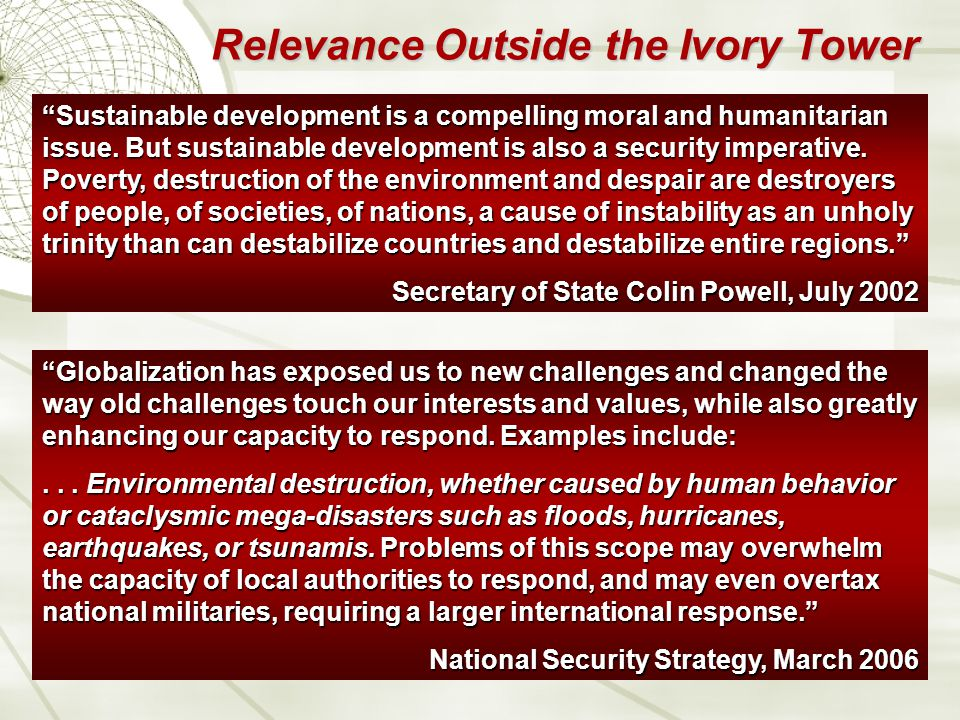 Relevance Outside the Ivory Tower Sustainable development is a compelling moral and humanitarian issue.