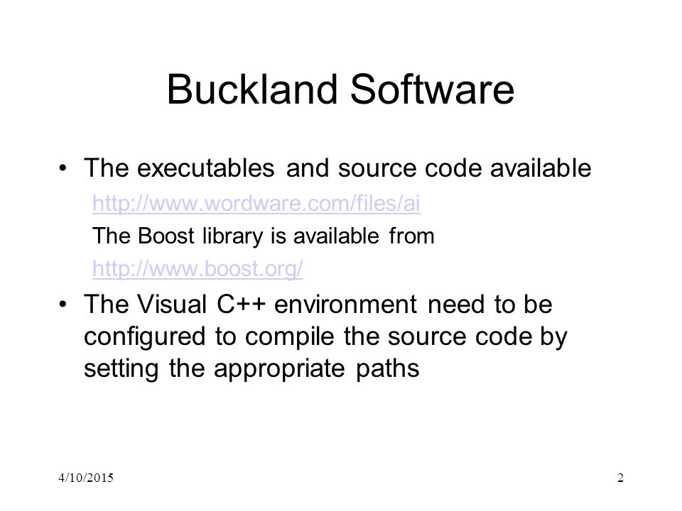 4/10/20152 Buckland Software The executables and source code available http://www.wordware.com/files/ai The Boost library is available from http://www