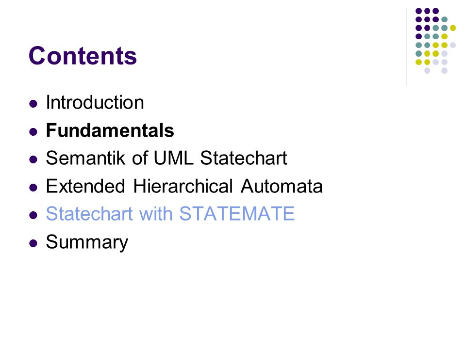 Statechart with STATEMATE STATEMATE system structurefunctionAction Module-charts Activity-charts Statecharts