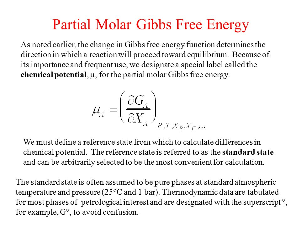 Partial Molar Gibbs Free Energy As noted earlier, the change in Gibbs free energy function determines the direction in which a reaction will proceed toward equilibrium.