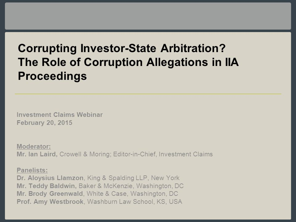 Decisionmaking on Investor Wrongdoing: One View Corruption BIT Legality Clause Jurisdiction Admissibility Unclean Hands Transnational Public Policy Legal PrinciplesCategory of Wrongdoing Consequences Other Illegality Fraud