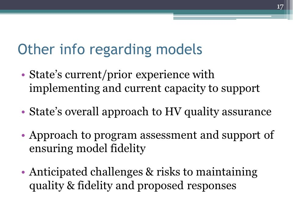 Other info regarding models State's current/prior experience with implementing and current capacity to support State's overall approach to HV quality