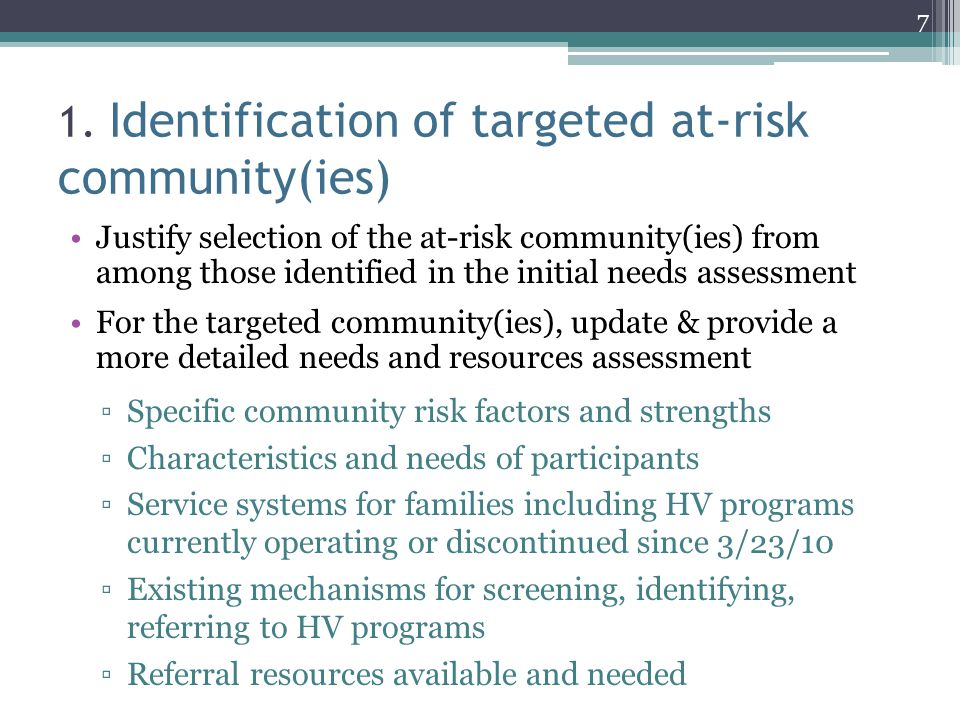 1. Identification of targeted at-risk community(ies) Justify selection of the at-risk community(ies) from among those identified in the initial needs