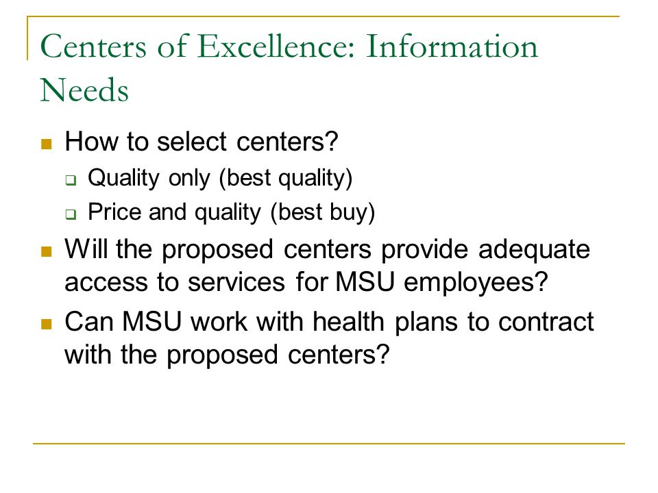 Centers of Excellence: Information Needs How to select centers.