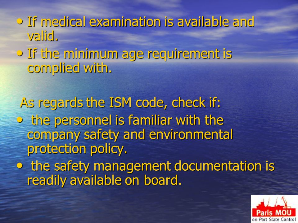 If medical examination is available and valid.If medical examination is available and valid.